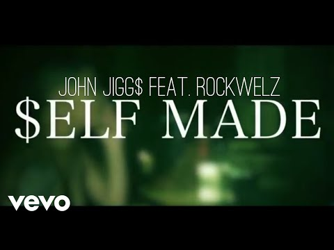 John Jigg$ - Self Made Ft. Rockwelz