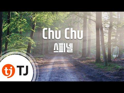 [TJ노래방] Chu Chu - 스피넬 (Chu Chu - SpinEL) / TJ Karaoke