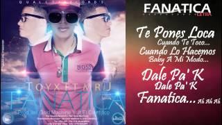 FANATICA -Toyx Letra Real Ft Mr J Prod JallGoldMachine Y Jt El Cientifico YouTube Videos