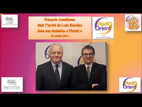 François Asselineau, l'invité de Loïc Barrière sur Radio-Orient - 27/10/2014