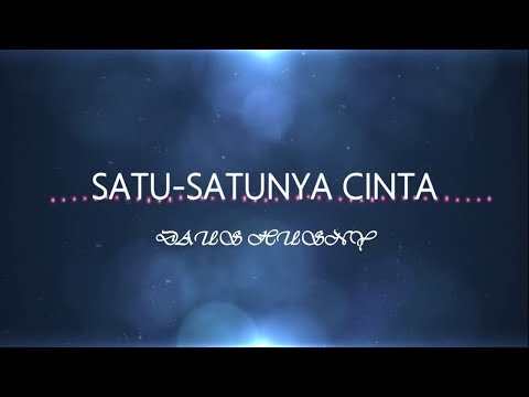 Satu-Satunya Cinta - Daus Husny (Lyric Video)