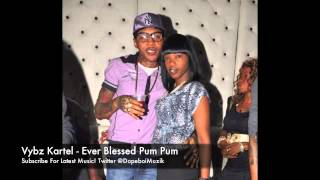 Vybz Kartel - Ever Blessed Pum Pum - November 2012