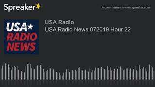 USA Radio News 072019 Hour 22