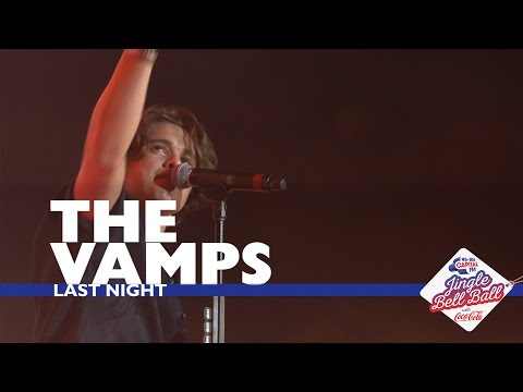 The Vamps - 'Last Night' (Live At Capital's Jingle Bell Ball 2016)