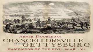 Chancellorsville and Gettysburg | Abner Doubleday | *Non-fiction, History | Audiobook Full | 2/4