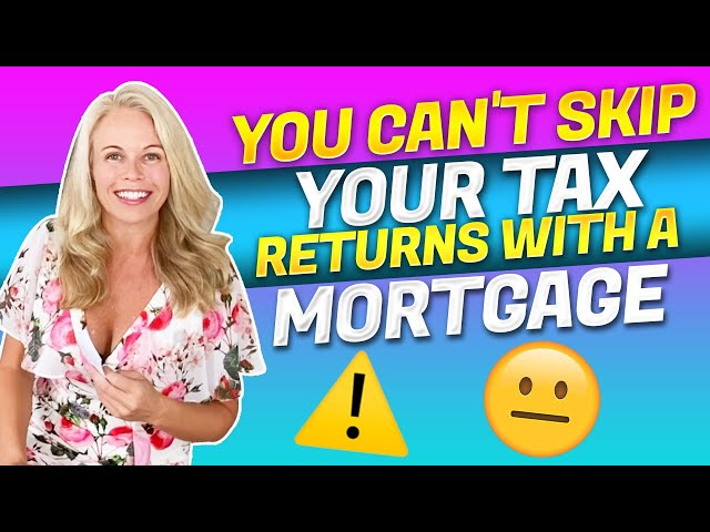 You Can't Skip Filing Your Tax Return if You EVER Want a Mortgage - Mortgage Tips & Advice 2020 📝