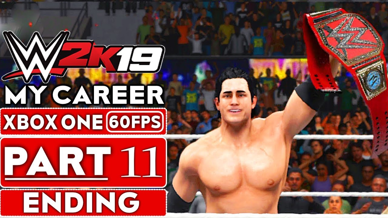 WWE 2K19 My Career Mode ENDING Gameplay Walkthrough Part 11 [1080p HD 60FPS Xbox One] No Commentary