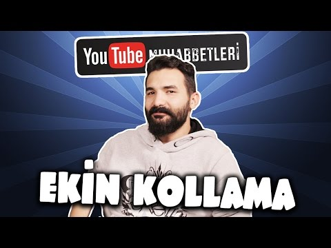EKİN KOLLAMA - YouTube Muhabbetleri #9