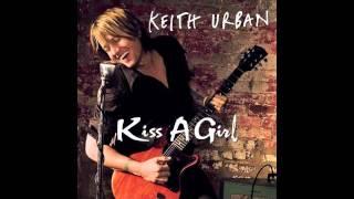 Keith Urban - I Wanna Kiss A Girl