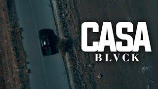 BLVCK - CASA (Official Music Video)