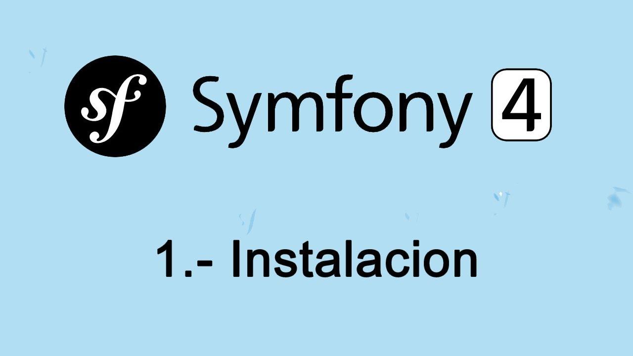 1.- Symfony 4: Instalacion