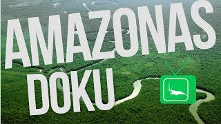 Der Amazonas - Eine Geheime Welt [Doku deutsch]