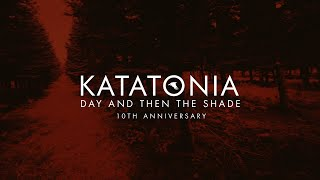 Katatonia - Day & Then The Shade (from Night Is The New Day)