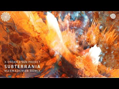X-Dream & Sun Project - Subterrania (ManMadeMan Remix)