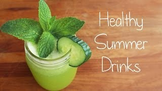 HEALTHY SUMMER DRINK IDEAS!