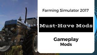 Farming Simulator 2017 // Top 12 Gameplay Changing Mods
