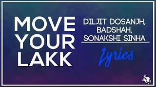 Move Your Lakk | Lyrics | Diljit Dosanjh, Badshah & Sonakshi Sinha | Syco TM