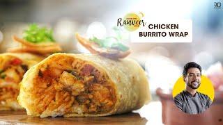 Mexican Chicken Burrito  रसटरट जस चकन रल मकसकन बरट  chicken roll  Chef Ranveer Brar