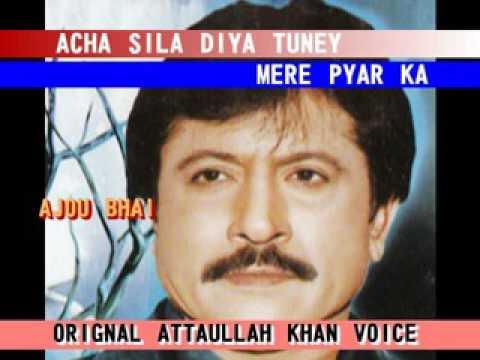 Acha sila diya tune mere pyar ka orignal attaullah khan essakhelvi voice