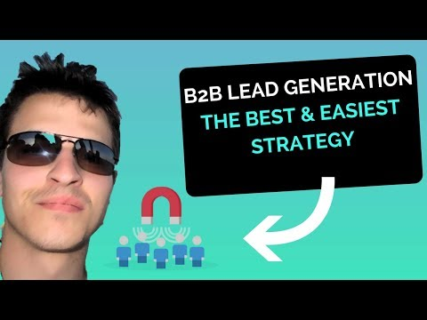 B2B Lead Generation – The Best & Easiest Strategy (no cold calling, referrals or inbound marketing)