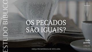 ESTUDO BÍBLICO: Todos os pecados são iguais? pt.2 | IPBNL | 29.07.2021