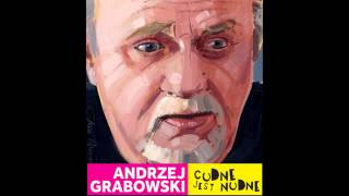 """Andrzej Grabowski - """"Z pijanym, to nie"""""""