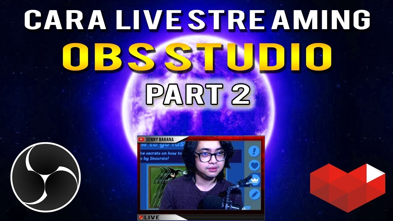 Cara Live Streaming Youtube Obs Studio Part 2 Youtube
