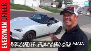 Just Arrived: 2016 Mazda MX-5 Miata on Everyman Driver