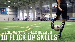 10 Football Flick Up Skills Tutorial | Learn These 10 Skillful Flick Ups