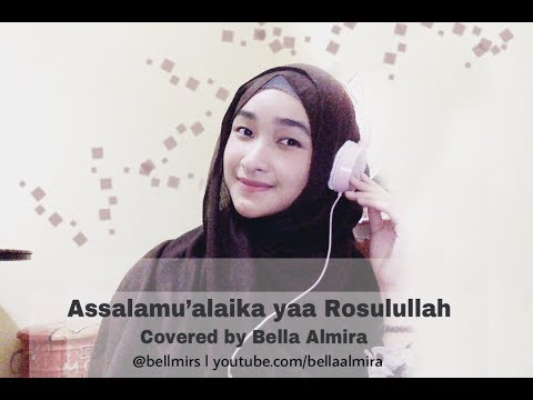 Assalamualaika Yaa Rasulullah Maher Zain Covered by Bella Almira @bellmirs