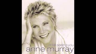Ill Be Seeing You - Anne Murray YouTube Videos