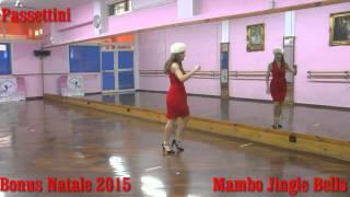 BALLO DI NATALE 2015 BONUS PASSETTINI  ..  MAMBO JINGLE BELLS