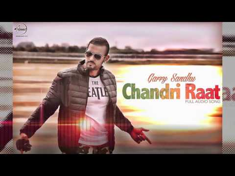 Chandri Raat (Full Audio Song) | Garry Sandhu | Punjabi Song Collection | Speed Punjabi