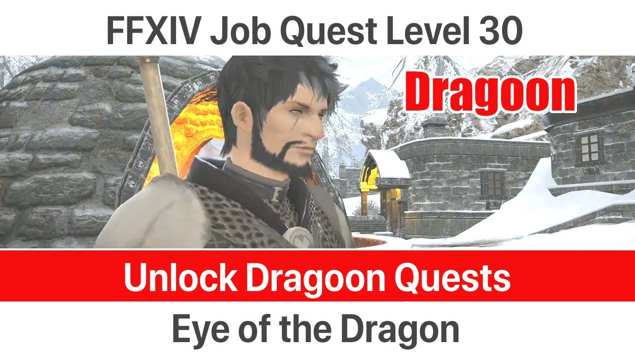Ffxiv Unlock Quest Dragoon Level 30 Eye Of The Dragon A Realm