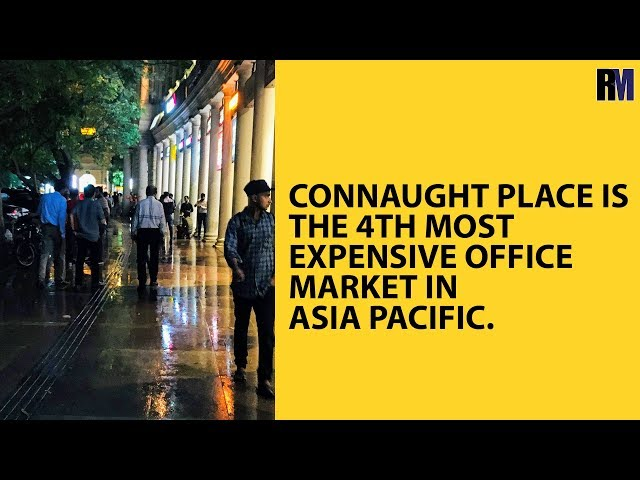 Connaught Place is the 4th Most Expensive Office Market in Asia Pacific.
