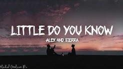 Little Do You Know || Alex & Sierra Lyrics
