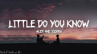 Little Do You Know || Alex & Sierra Lyrics