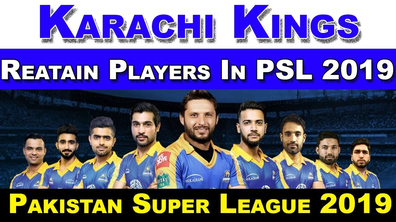 PSL 2019 | Karachi Kings Retain Players List In Pakistan Super League 2019 |Karachi Kings Squad psl4