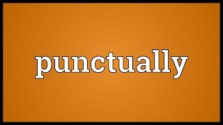 Punctually Meaning