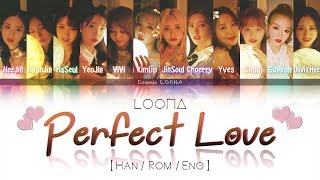 LOONA - Perfect Love LYRICS [Color Coded Han/Rom/Eng] (LOOΠΔ/이달의 소녀)