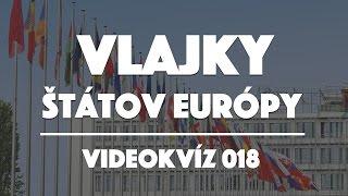 Uhádneš vlajky štátov Európy? | Videokvíz 018