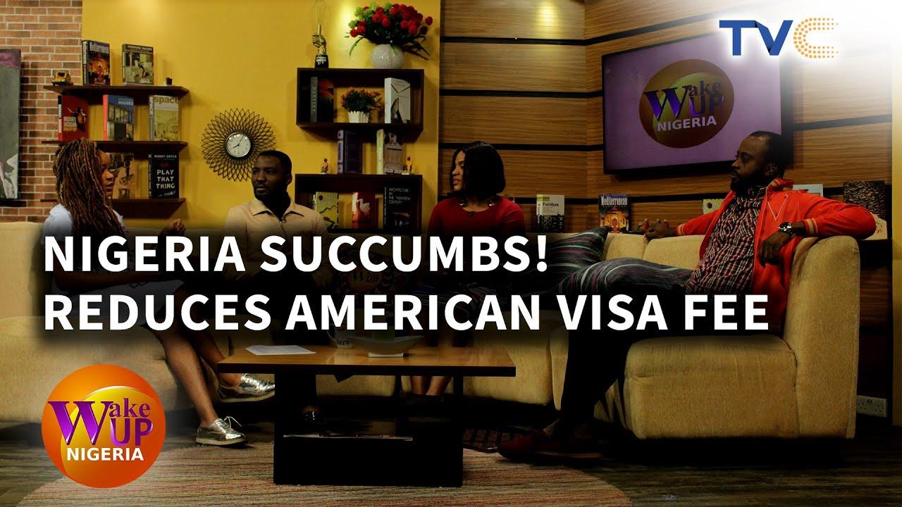 Nigeria Succumbs, Reduces Visa Fees For Americans - TVC