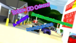 Roblox UD Odessa! | Roleplaying in WRA! | ft. Car00071