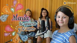 Maria te quiero y te amo (Video Oficial)
