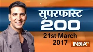 Superfast 200 | 21st March, 2017 ( Part 3 ) - India TV