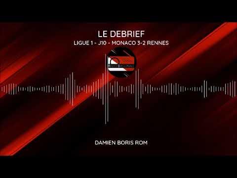 Le Débrief - Ligue 1 - J10 Monaco/Rennes (3-2)