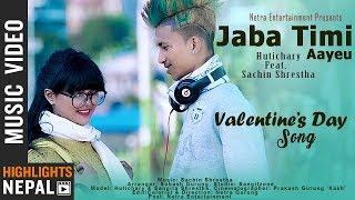 Jaba Timi Aayeu - Hutichary Ft. Sachin Shrestha & Sangita Shrestha   New Nepali Valentine Song 2075