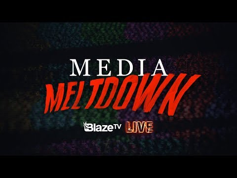 Media MELTDOWN: A BlazeTV Live Special Event!
