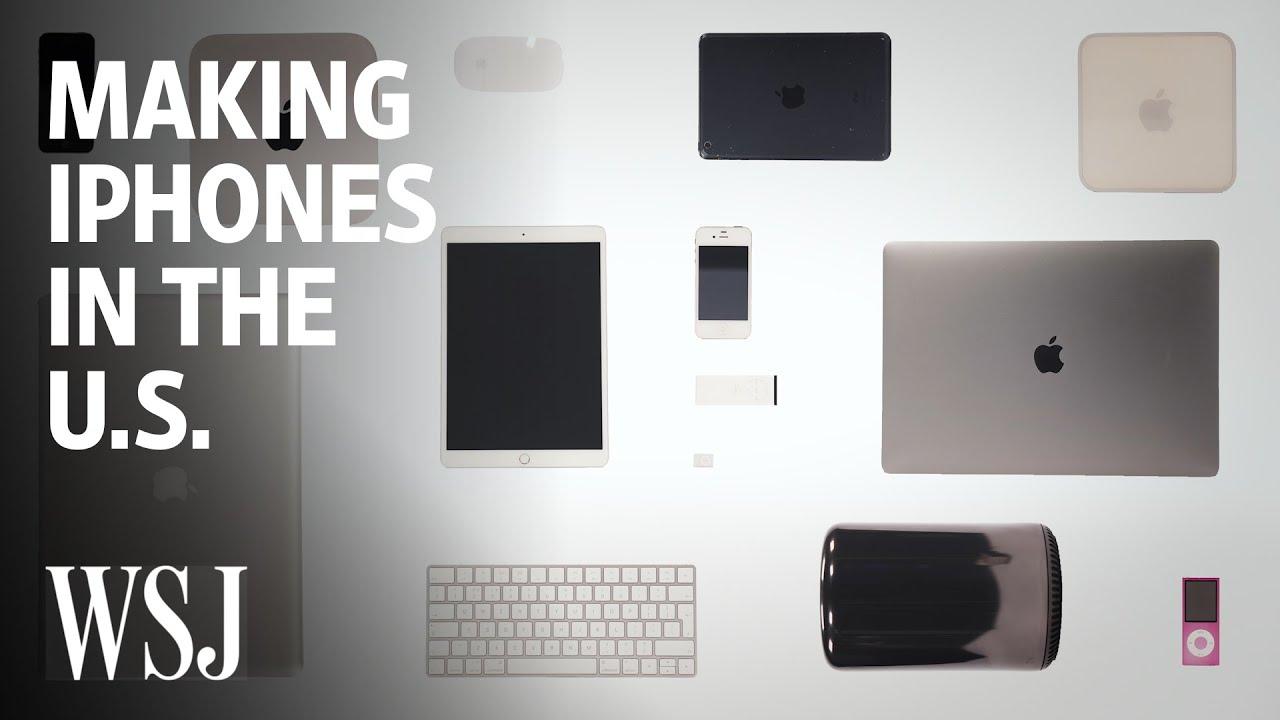 Why Making Apple iPhones in America Is So Hard | WSJ