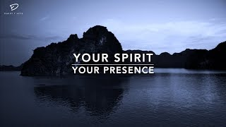 Your Spirit | Your Presence - 1 Hour Deep Prayer Music | Spontaneous Worship | Soaking Prayer Music